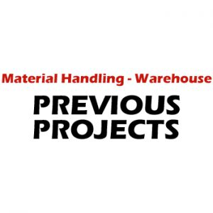 Previous Projects Material Handling