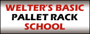 Welter's Basic Pallet Rack School